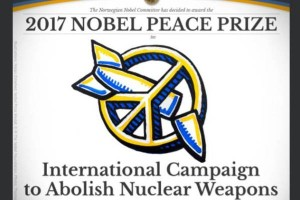 Nobel Peace Prize-2017 International Campaign to Abolish Nuclear Weapons (ICAN)
